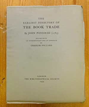 The earliest directory of the book trade, by John Pendred (1785), edited with an introduction and...