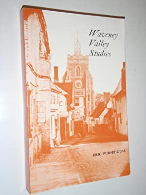 Waveney Valley Studies: Gleanings from Local History.: Pursehouse, Eric