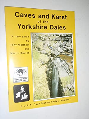Caves and Karst of the Yorkshire Dales: Waltham, Tony; Davies,