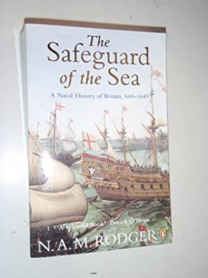 The Safeguard of the Sea: A Naval: Rodger, N A