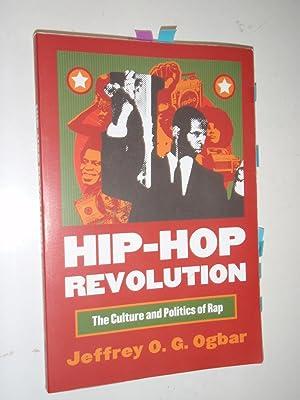 Hip-hop Revolution: The Culture and Politics of: Ogbar, Jeffrey O.G.