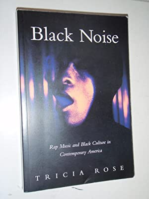 Black Noise: Rap Music and Black Culture: Rose, Tricia