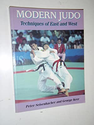 Modern Judo: Techniques of East and West: Peter Seisenbacher; George