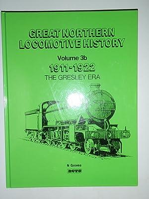 Great Northern Locomotive History: Volume 3b the Gresley Era: Groves, Norman