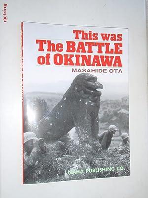 This Was The Battle of Okinawa: Masahide Ota