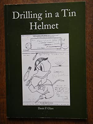 Drilling in a Tin Helmet: Glass, Denis