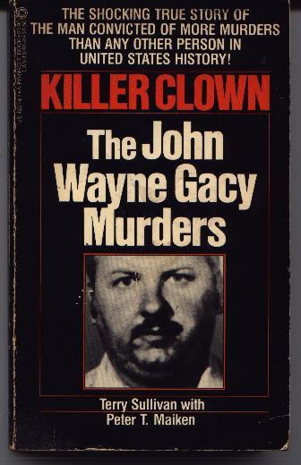 Killer Clown - The John Wayne Gacy Murders