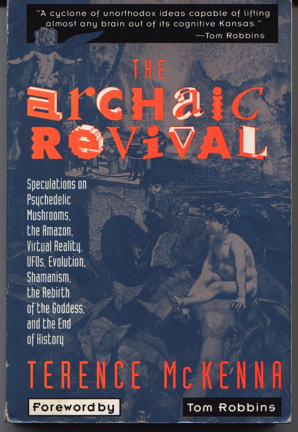 The Archaic Revival: McKenna, Terence (Tom Robbins) (Drugs)