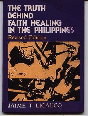The Truth Behind Faith Healing In The: Licauco, Jaime T.