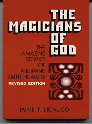 The Magicians Of God - Revised Edition: Licauco, Jaime T.