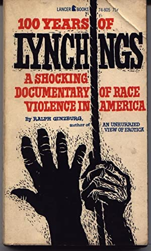100 One Hundred Years Of Lynchings