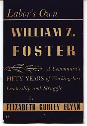 Labor's Own William Z. Foster