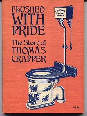 Flushed With Pride - The Story Of Thomas Crapper