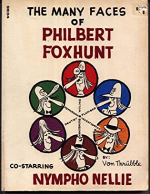 The Many Faces Of Philbert Foxhunt Co-Starring: Von Thrubble