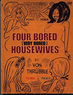 Four Bored (Very Bored) Housewives: Von Thrubble