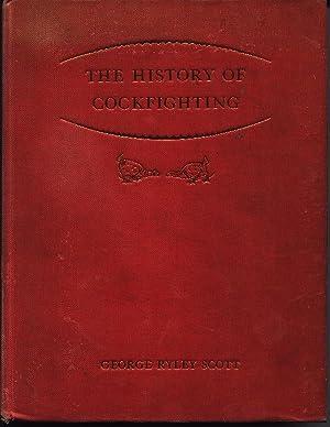 The History Of Cockfighting: Scott, George Ryley