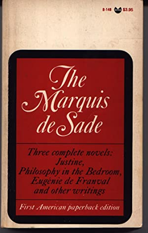 Three Complete Novels: Justine, Philosophy In The: De Sade, D.