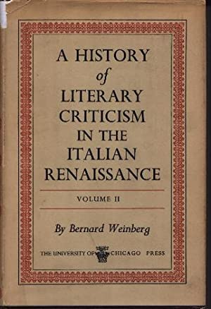 A History Of Literary Criticism In The: Weinberg, Bernard