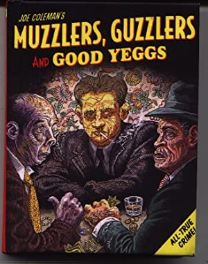 Muzzlers, Guzzlers And Good Yeggs
