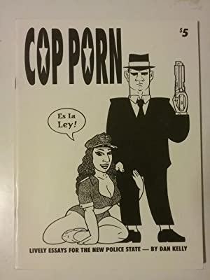 Cop Porn - Lively Essays For The New Police State