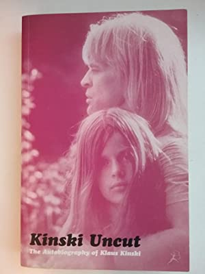 Kinski Uncut - The Autobiography Of Klaus Kinski