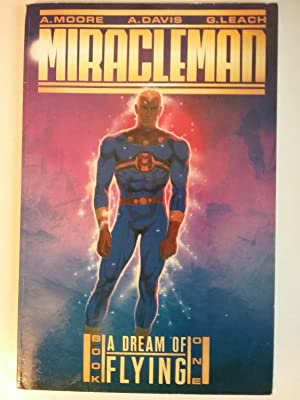 Miracleman - A Dream Of Flying -: Moore, Alan (Miracleman)
