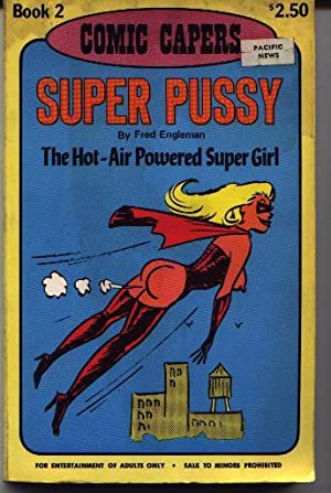 Super Pussy - The Hot-Air Powered Super Girl (Comic Capers - Book 2 Two II): Engleman, Fred (Adult ...