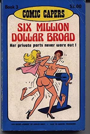 Six Million Dollar Broad (Comic Capers -: Engleman, Fred (Adult