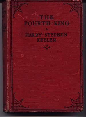 The Fourth King: Keeler, Harry Stephen