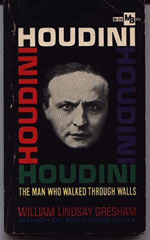Houdini - The Man Who Walked Through: Gresham, William Lindsay