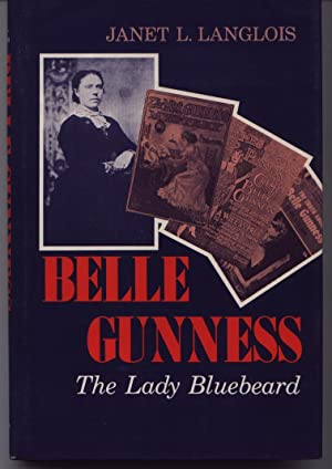 Belle Gunness - The Lady Bluebeard
