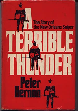 A Terrible Thunder - The Story Of The New Orleans Sniper