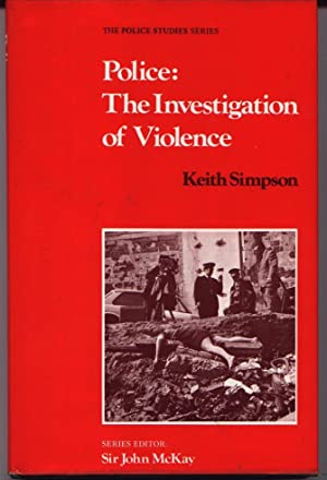 Police - The Investigation Of Violence (Police Studies Series)