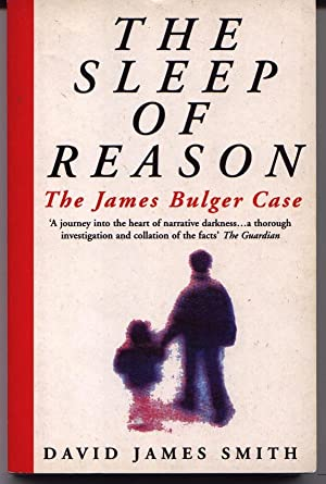 The Sleep Of Reason - The James Bulger Case