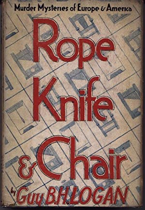 Rope Knife And & Chair: Logan, Guy B.H.