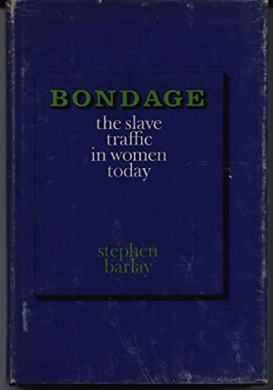 Bondage - The Slave Traffic In Women Today