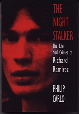 The Night Stalker - The Life And Crimes Of Richard Ramirez