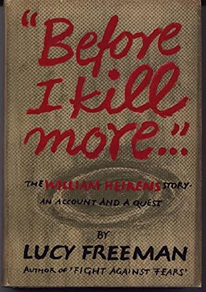 Before I Kill More - The William Heirens Story
