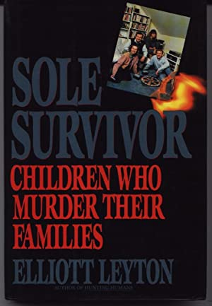 Sole Survivor - Children Who Murder Their Families