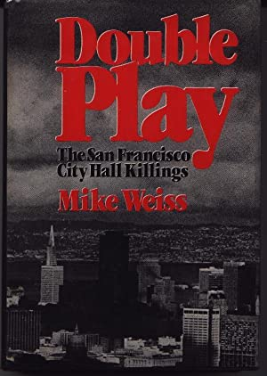 Double Play - The San Francisco City Hall Killings