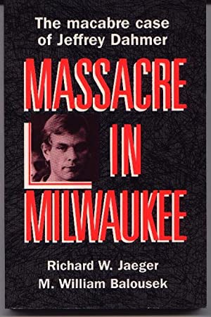 Massacre In Milwaukee - Jeffrey Dahmer