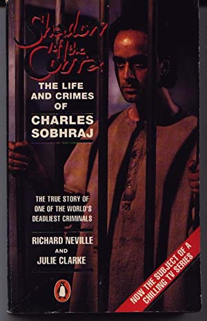 Shadow Of The Cobra - The Life And Crimes Of Charles Sobhraj