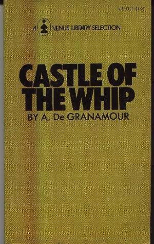 Castle Of The Whip: De Granamour, A.