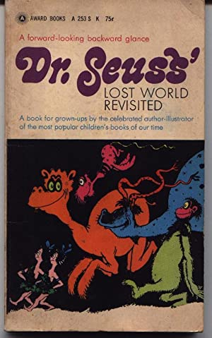 Dr. Seuss' Lost World Revisited: Seuss, Dr. - Ted Geisel