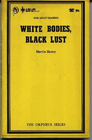White Bodies, Black Lust - The Orpheus Series