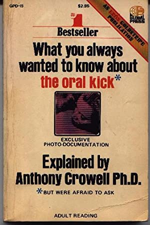 What You Always Wanted To Know About: Crowell, Anthony PhD.