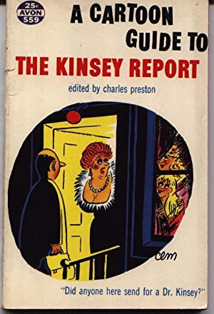 A Cartoon Guide To The Kinsey Report: Preston, Charles (Editor)