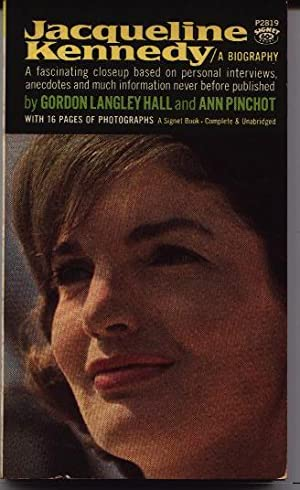 Jacqueline Kennedy - A Biography: Hall, Gordon Langley