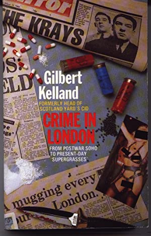 Crime In London - From Postwar Soho To Present-day Supergrasses