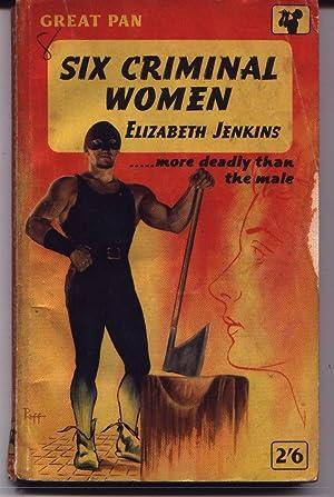 Six 6 Criminal Women: Jenkins, Elizabeth